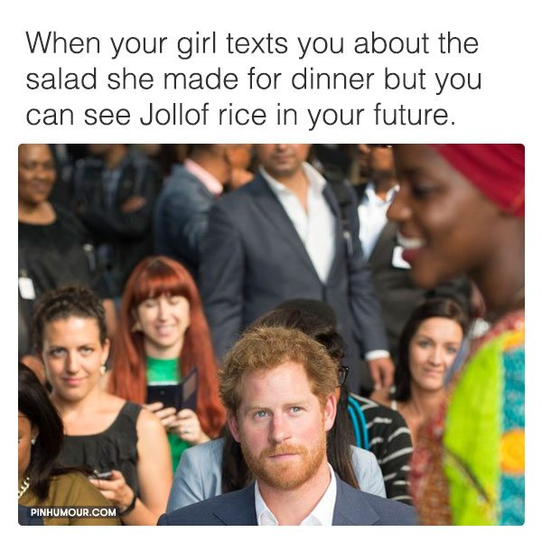 when-your-girl-texts-you-about-the-salad-she-made-for-dinner-but-you-can-see-jollof-rice-in-your-future-1449747206g8nk4